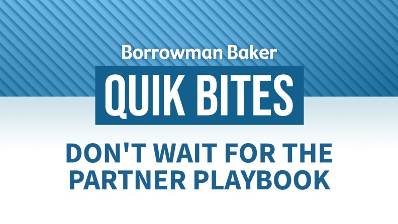 Don't Wait For the Partner Playbook